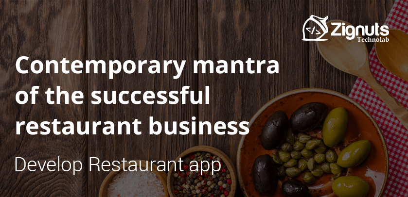 The contemporary mantra of the successful restaurant business: Develop Restaurant app