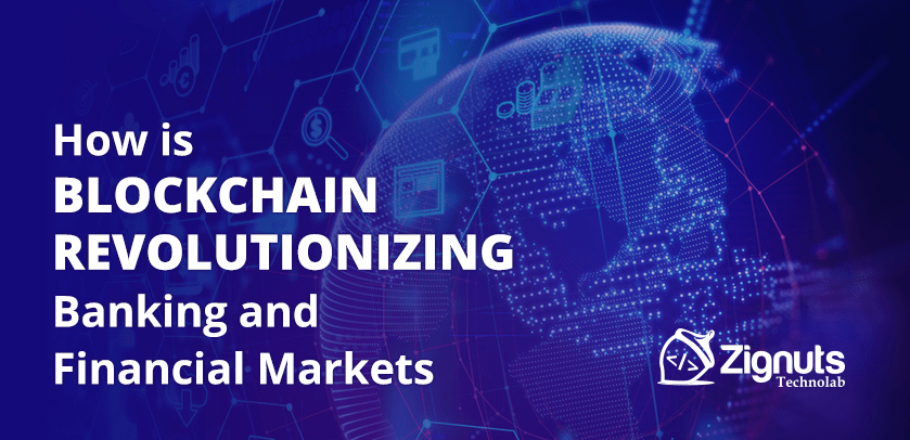 How is Blockchain Revolutionizing Banking and Financial Markets