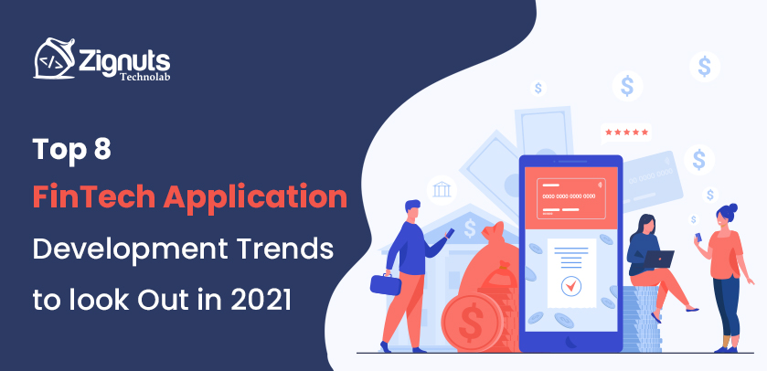 Top 8 FinTech Application Development Trends to look Out in 2021